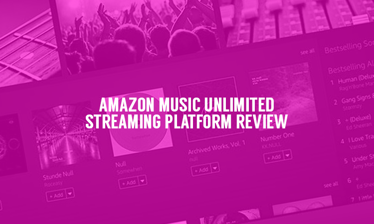 Amazon Music Unlimited Review 2017 : As good as Spotify or Apple Music?