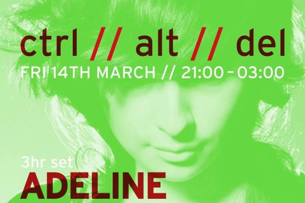 14/04/14 – Ctrl // Alt // Del w/ Adeline, London