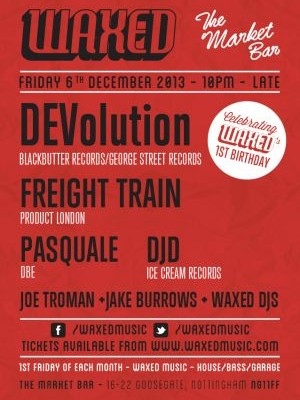 06/12/13 – Waxed Music w/ DEVolution, Freight Train + More, Nottingham