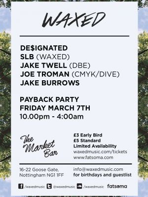 Waxed Music Nottingham w/ De$ignated, Nottingham