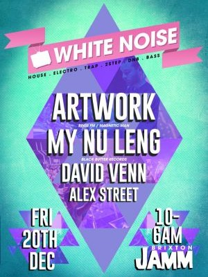20/12/13 White Noise: Artwork, My Nu Leng & more, London