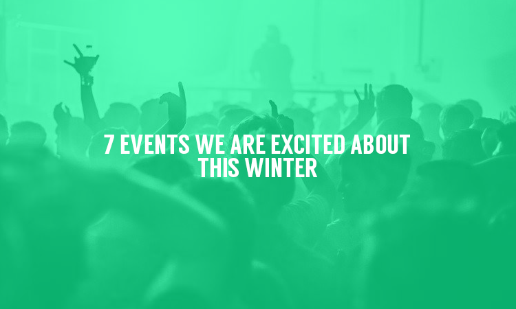 7 Events We Are Excited About This Winter