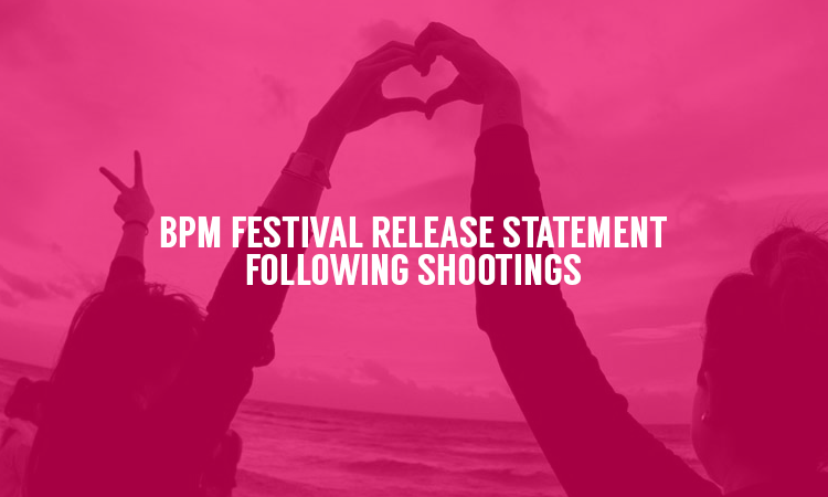 BPM Festival Issue Official Statement Following Shootings at Closing Party