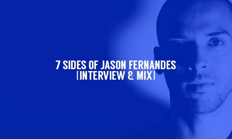 7 Sides of Jason Fernandes [Interview & Mix] | Selector After Dark