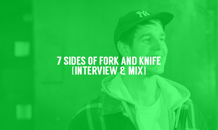 7 Sides of Fork and Knife [Interview & Mix] | Selector After Dark