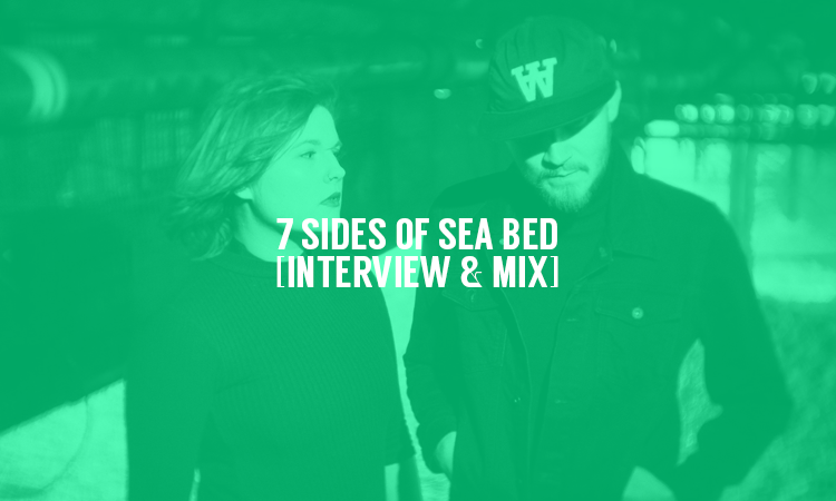 7 Sides of Sea Bed [Interview & mix] | Selector Afterdark