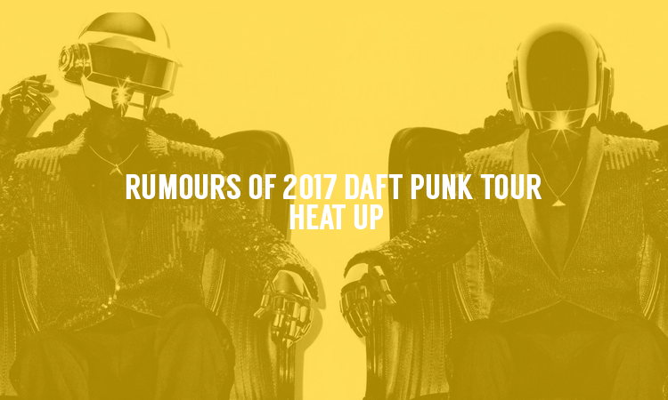 Are Daft Punk About to Announce a Live Tour for 2017?