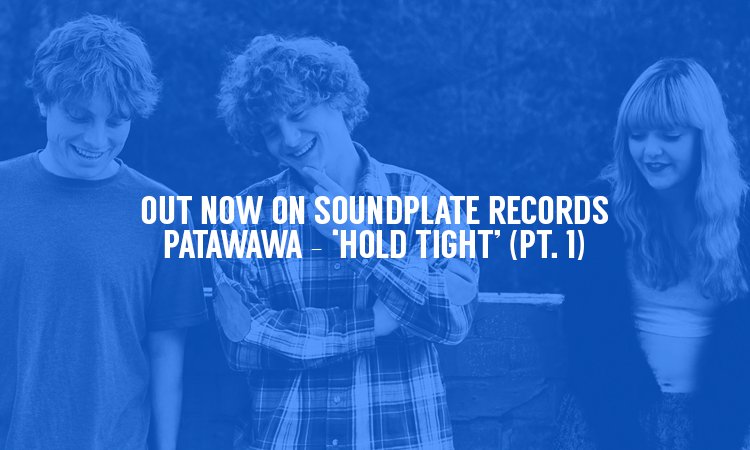Patawawa – 'Hold Tight' (pt. 1) Out Now On Soundplate Records