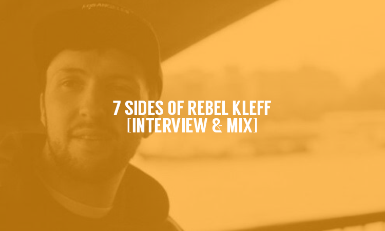 7 Sides of Rebel Kleff [Interview & Mix] | Selector After Dark