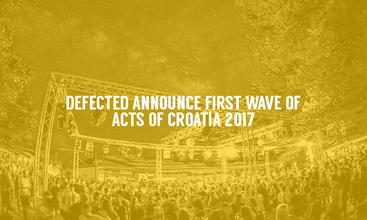 First Wave Of Artists for Defected Croatia Announced!