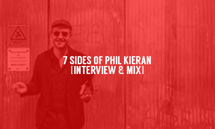 7 Sides of Phil Kieran [Interview & Mix] | Selector After Dark