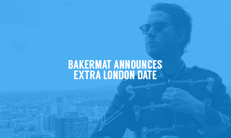Bakermat Sells Out London Show – 2nd Date Announced!