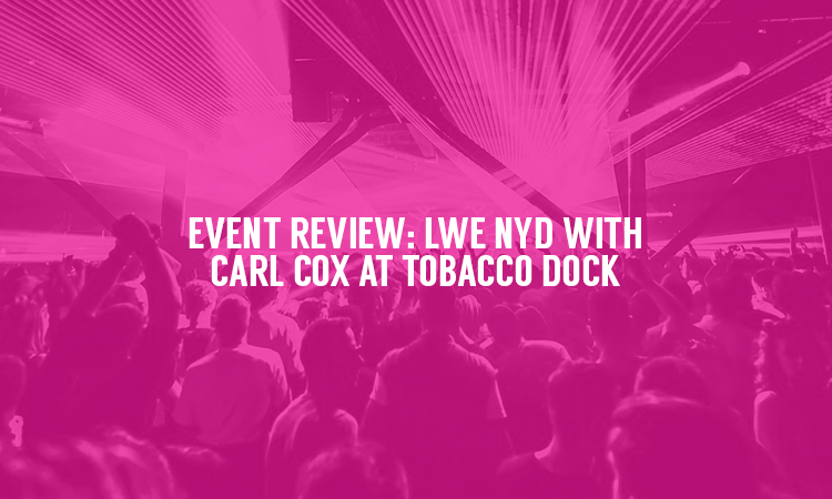 EVENT REVIEW: LWE NYD with Carl Cox, Hot Since 82, Dubfire, Solardo, Jon Rundell and More!