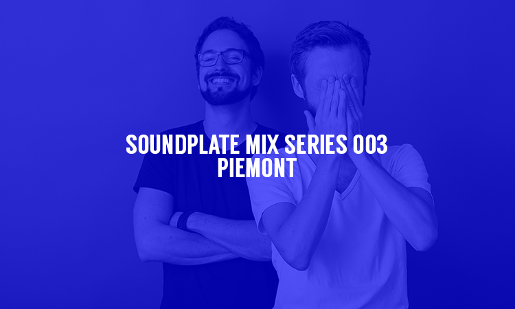 SOUNDPLATE MIX SERIES 003 | PIEMONT