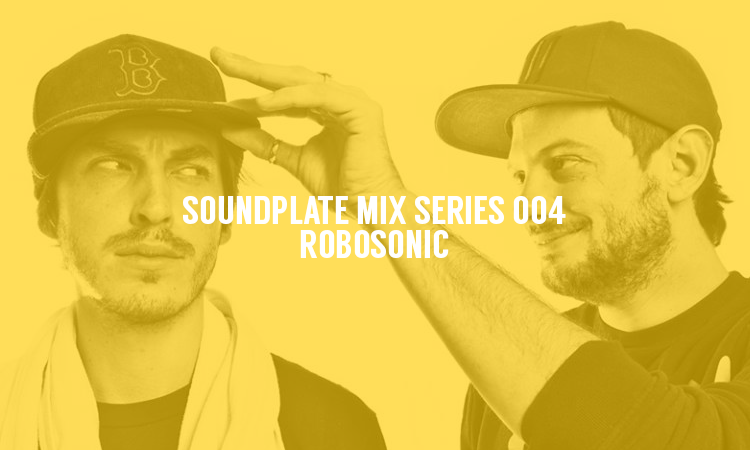 SOUNDPLATE MIX SERIES 004 | ROBOSONIC
