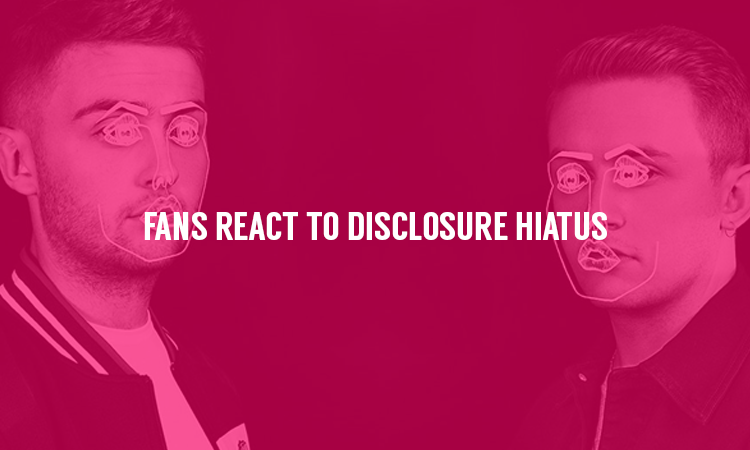 Fans React to Disclosure Taking a Break From Music.