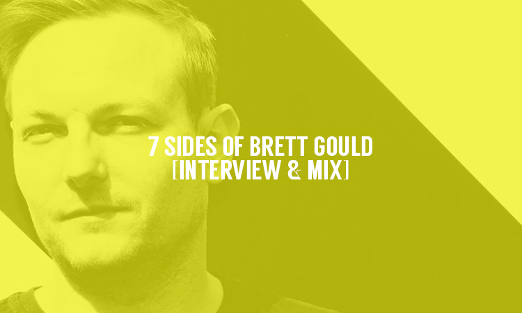 7 Sides of Brett Gould [Interview & Mix] | Selector After Dark