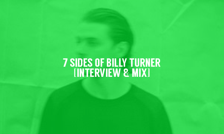 7 Sides of Billy Turner [Interview & Mix] | Selector After Dark
