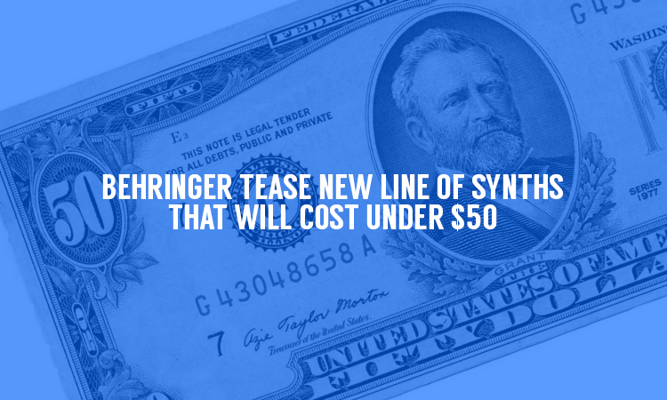 BEHRINGER To Launch New Line of Synthesizers for $49!