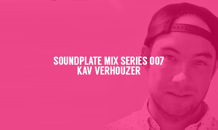 SOUNDPLATE MIX SERIES 007 | KAV VERHOUZER