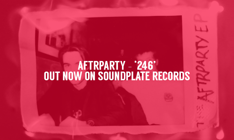 Aftrparty – '246' : Out Now On Soundplate Records