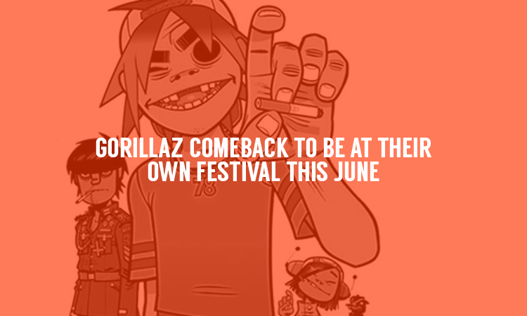 Gorillaz will make comeback at their own festival this June