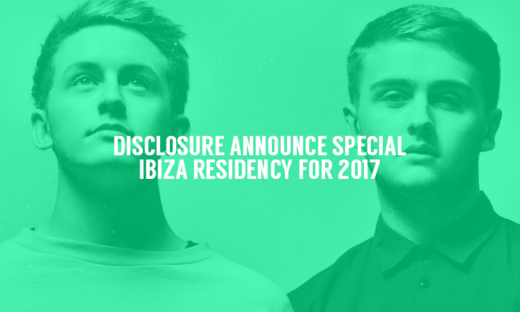 Disclosure Announce (Final?) Ibiza Residency