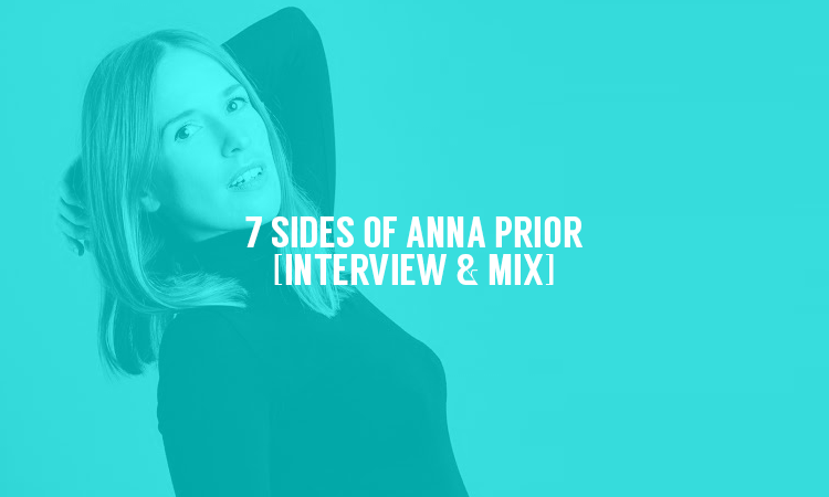 7 Sides of Anna Prior [Interview & Mix] |Selector Afterdark