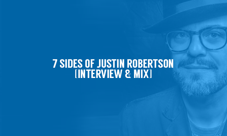 7 Sides of Justin Robertson [Interview & Mix] | Selector After Dark
