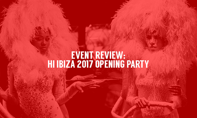 HI IBIZA 2017 REVIEW