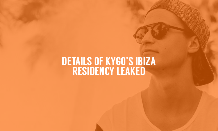 Details of Kygo's 2017 Ibiza Residency Leaked