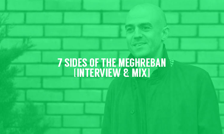 7 Sides of The Maghreban [Interview & Mix] | Selector After Dark