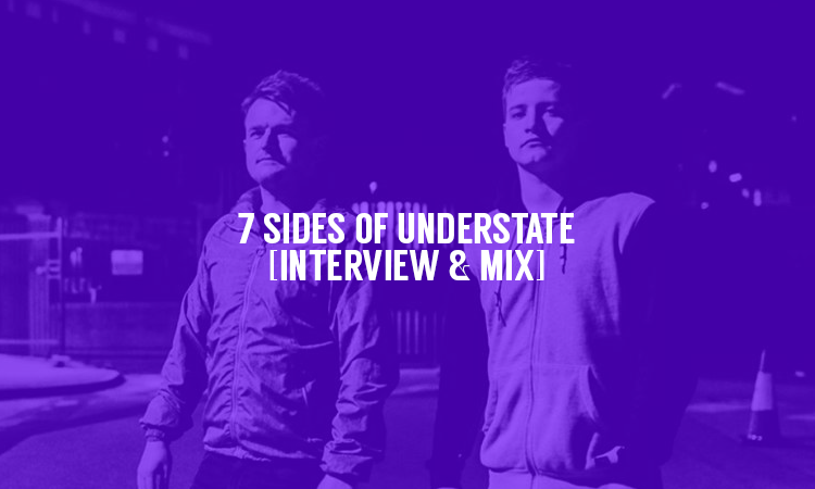 7 Sides of Understate [Interview & Mix] | Selector After Dark