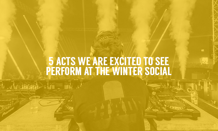 5 Acts We Are Excited For At The Winter Social…