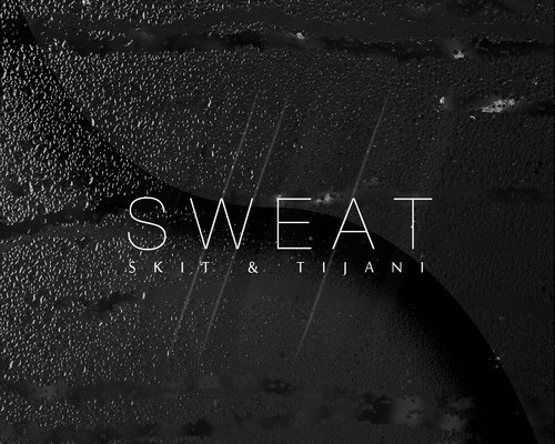 Skit & Tijani – 'Sweat' (Tony Blitz Remix) [Free D/L]