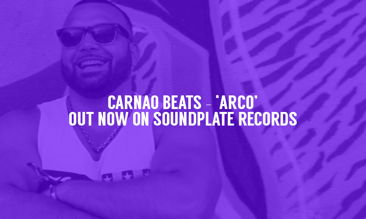 CARNAO BEATS – 'Arco' Out Now on Soundplate Records