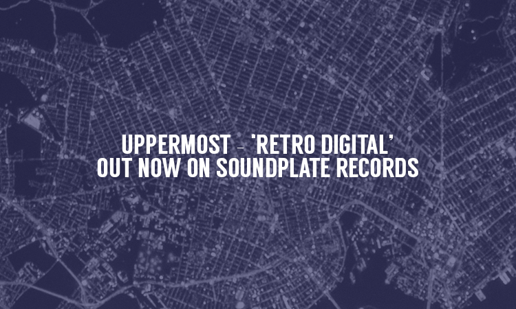 Uppermost – 'Retro Digital' Out Now on Soundplate Records