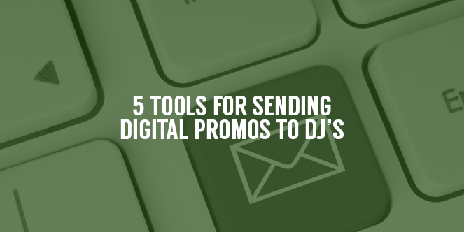5 Best Services for Sending Music Promos to DJ's